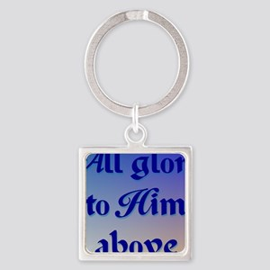 All Glory to Him 2b rec Square Keychain