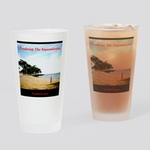 Pondering The Imponderable Drinking Glass