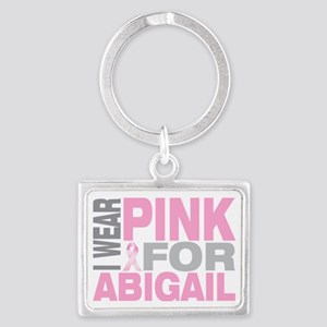 I-wear-pink-for-ABIGAIL Landscape Keychain