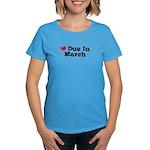 Due In March Women's Dark T-Shirt
