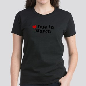 Due In March Women's Dark T-Shirt