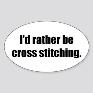 Rather be Cross Stitching Oval Sticker