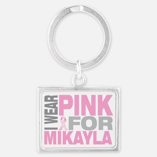 I-wear-pink-for-MIKAYLA Landscape Keychain