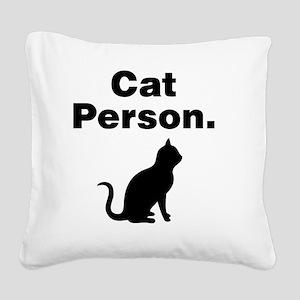 Cat Person. Square Canvas Pillow