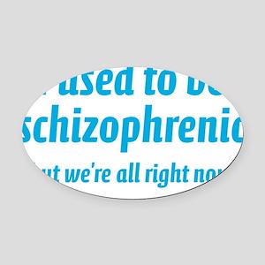 schizophrenicA8 Oval Car Magnet