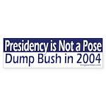 Presidency is Not a Pose (bumper sticker)