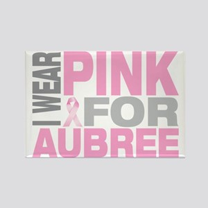 I-wear-pink-for-AUBREE Rectangle Magnet