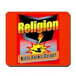 Religion: Kills Folks Dead! Mousepad