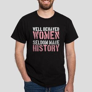 2000x2000wellbehavedwomenseldommakehi Dark T-Shirt