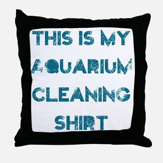 This is my aquarium cleaning shirt Throw Pillow