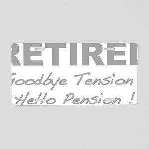 retiredPension3 Aluminum License Plate