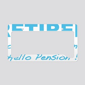 retiredPension5 License Plate Holder
