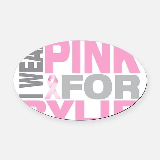 I-wear-pink-for-RYLIE Oval Car Magnet