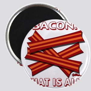 vcb-bacon-that-is-all-2011b Magnet