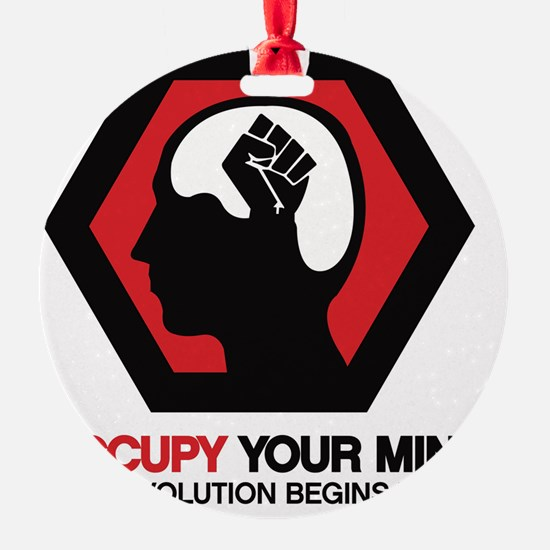 Occupy Your Mind Ornament