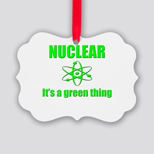 nuclear power go green Picture Ornament