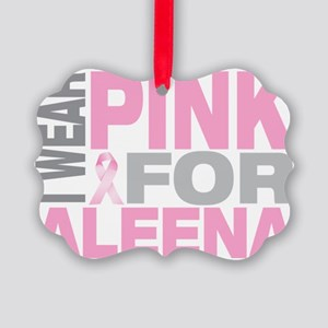I-wear-pink-for-ALEENA Picture Ornament