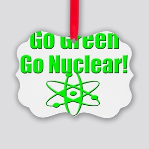 Go Green Go Nuclear Energy Power Picture Ornament