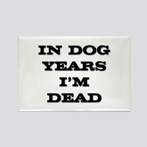 Dog Years I'm Dead Rectangle Magnet