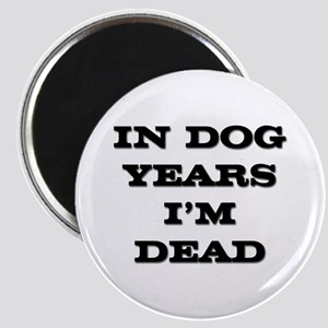 Dog Years I'm Dead Magnet