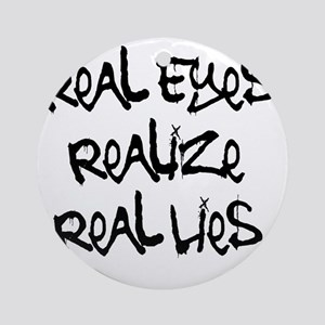 Real Eyes Round Ornament