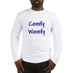 Comfy Womfy Long Sleeve T-Shirt