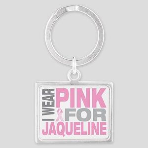 I-wear-pink-for-JAQUELINE Landscape Keychain