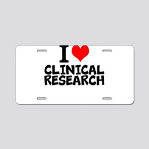 I Love Clinical Research Aluminum License Plate