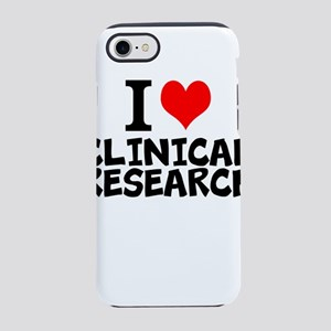 I Love Clinical Research iPhone 7 Tough Case