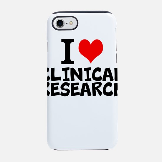 I Love Clinical Research iPhone 7 Tough Case