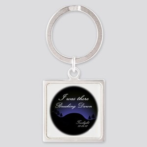 breaking dawn i was there2 Square Keychain