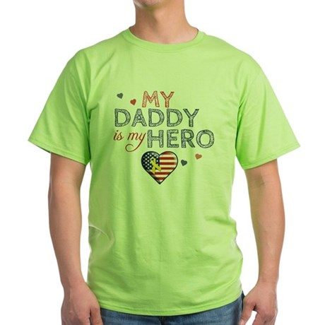 daddy is my hero american patriot Green T-Shirt