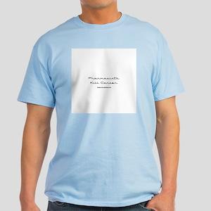 Pharmacists Kill Cancer Light T-Shirt