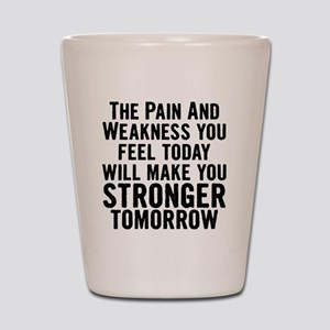 stronger-tomorrow Shot Glass