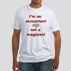 I'm An Accountant Not A Magic Fitted T-Shirt