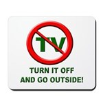 Turn Off The TV Mousepad