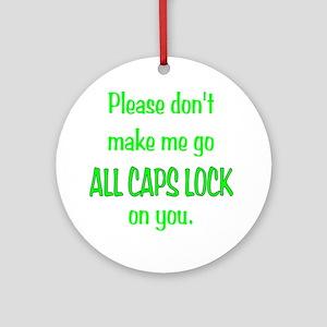 All_Caps_lock Round Ornament