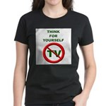 Think For Yourself Women's Dark T-Shirt