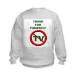 Think For Yourself Kids Sweatshirt