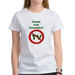 Think For Yourself Women's T-Shirt