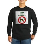 Think For Yourself Long Sleeve Dark T-Shirt