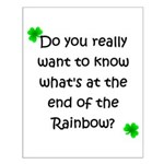 End of the Rainbow Small Poster