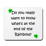 End of the Rainbow Mousepad