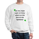 End of the Rainbow Sweatshirt