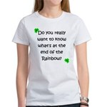 End of the Rainbow Women's T-Shirt