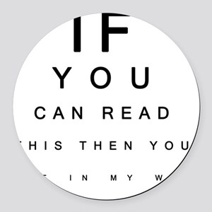 If you can Read This Round Car Magnet