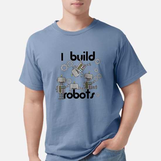 I Build Robots T-Shirt