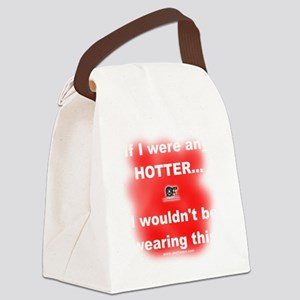 IfIWereAnyHotter-SmallerFile1 Canvas Lunch Bag