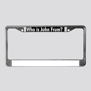 Who Is John Frum - bumper stic License Plate Frame