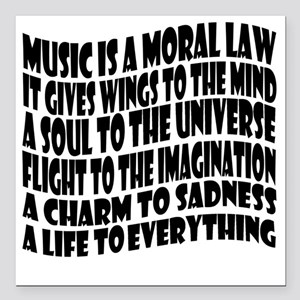 "music is a moral law mas Square Car Magnet 3"" x 3"""